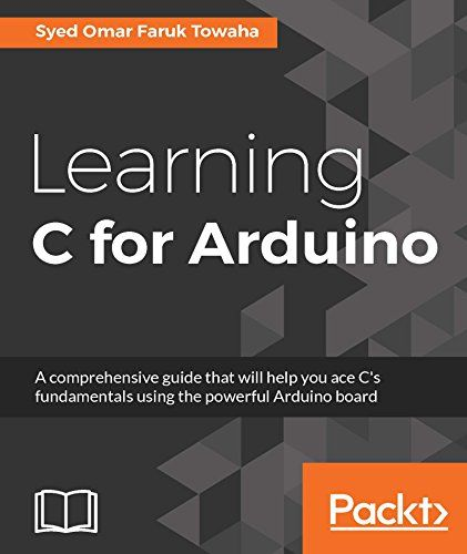 Learning C for Arduino 1st Edition Pdf Download For Free - By Syed Omar Faruk Towaha Learning C for Arduino Pdf Free Download