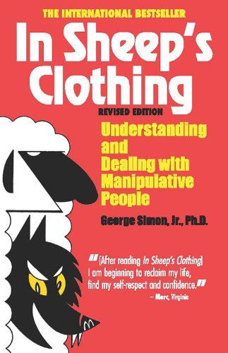 News In Sheep's Clothing: Understanding and Dealing with Manipulative People   buy now     $10.23 [ad_1] Dr. George Simon knows how people push your buttons. Your  children--especially teens--are expert at it, as is your ... http://showbizlikes.com/in-sheeps-clothing-understanding-and-dealing-with-manipulative-people/