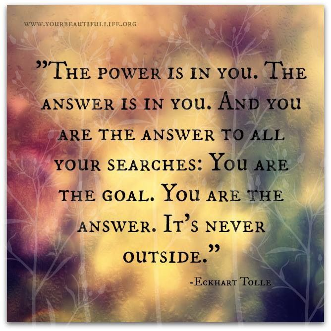 """The power is in you. The answer is in you. And you are the answer to all your…"