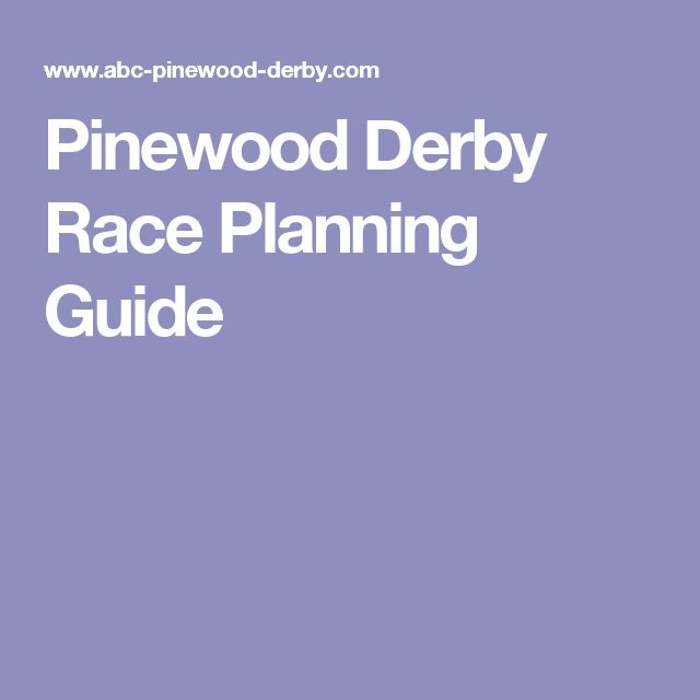 Pinewood Derby Race Planning Guide | Pinewood derby | Pinterest ...