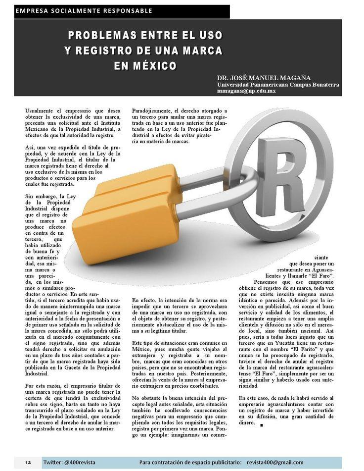 """#PropiedadIntelectual """"Problemas entre el Uso y Registro de una Marca en México"""" autor Dr. José Manuel Magaña #UP #Aguascalientes Revista 400 #DesarrolloSustentable #ESR Pymes Revista 400 Abril 2015"""