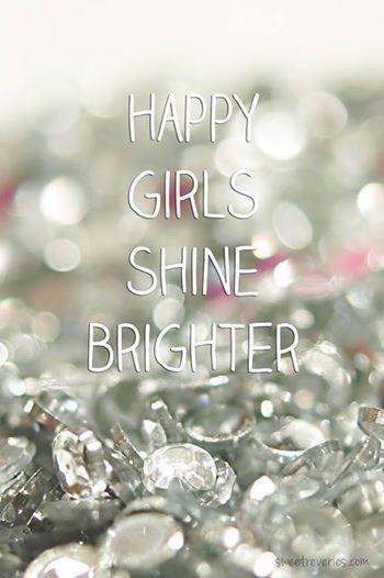 Le ragazze #felici sono quelle che brillano di più!  :D #HappyGirls #Quote
