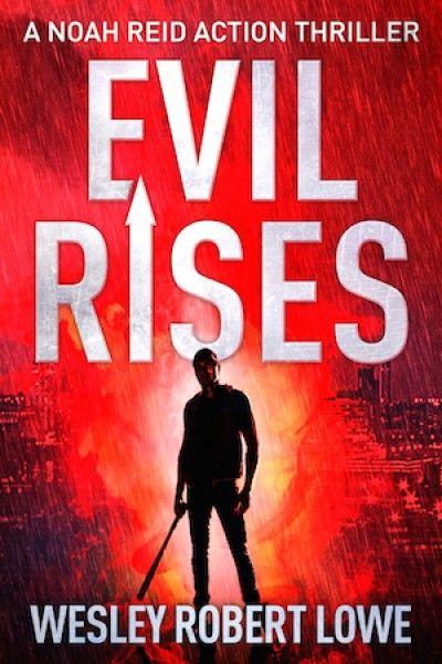 evil rises wesley robert lowe
