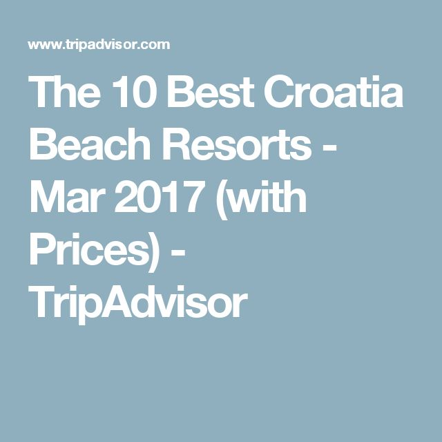 The 10 Best Croatia Beach Resorts - Mar 2017 (with Prices) - TripAdvisor