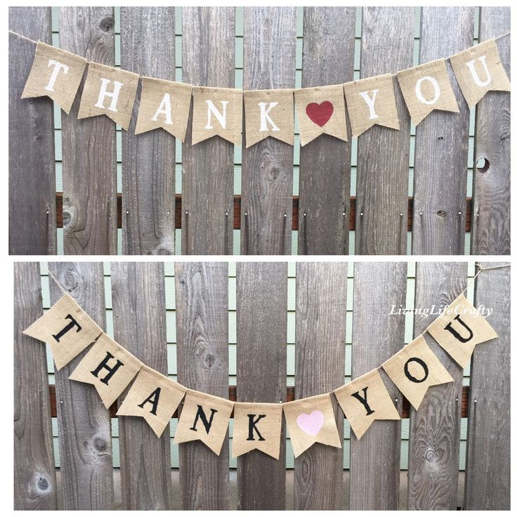 A personal favorite from a Etsy shop https://www.etsy.com/listing/221040318/thank-you-banner-thank-you-wedding-sign  Wedding, thank you cards, thank you sign, thanks, reception, party, burlap banner, etsy, handmade, painted, create, love, wedding pictures sign