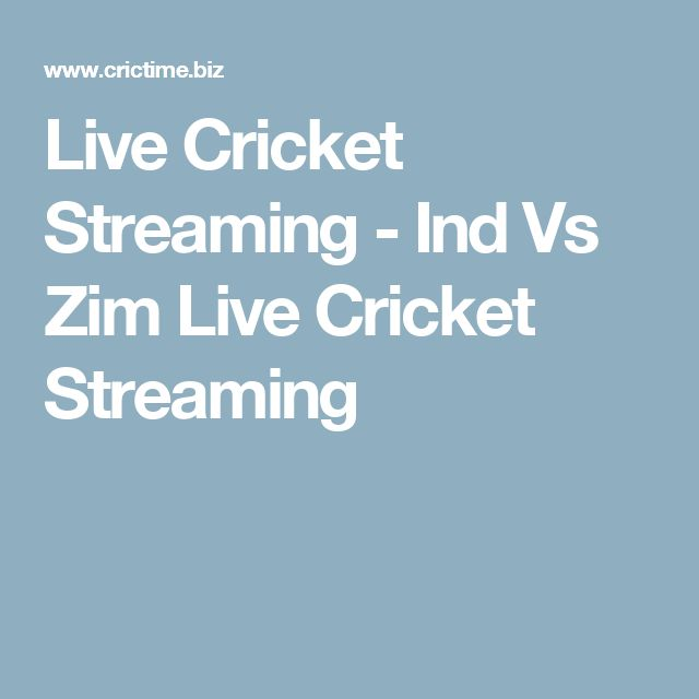 Live Cricket Streaming - Ind Vs Zim Live Cricket Streaming
