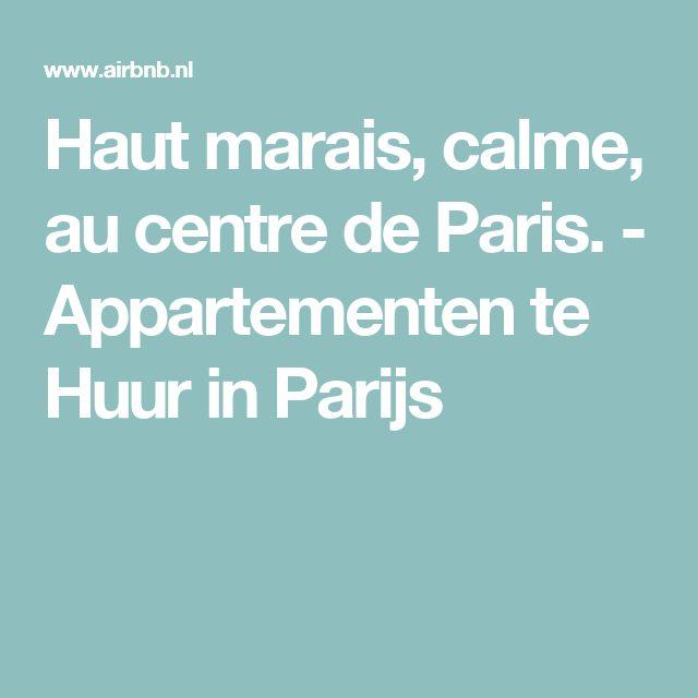 Haut marais, calme, au centre de Paris. - Appartementen te Huur in Parijs