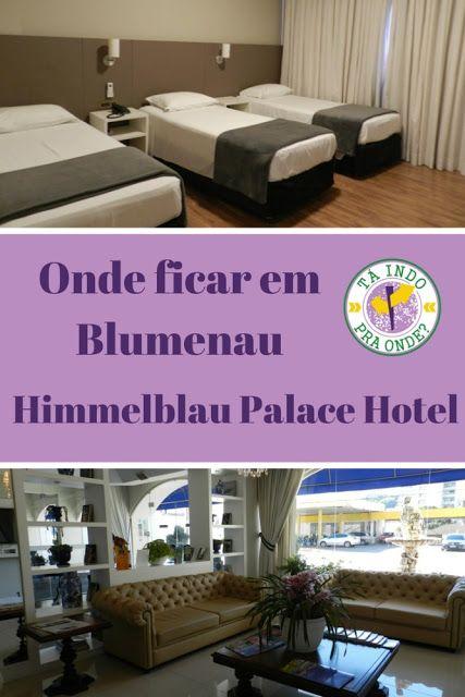 Onde ficar em Blumenau? Várias dicas de hotel na cidade da Oktoberfest brasileira e tudo sobre um dos melhores hotéis de Blumenau, o Himmelblau Palace Hotel.