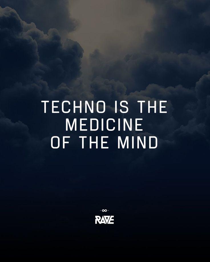 TECHNO ist die Medizin des Geistes    – Techno, Rave Quotes Zitate
