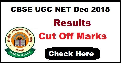CBSE UGC NET Exam Result 2015 Paper 1 2 3 December how to download check Results Merit List Cut Off Marks at cbsenet.nic.in