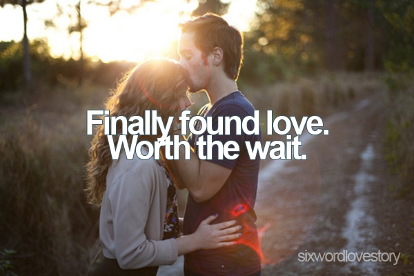 It was worth the wait for you & I'm so glad you're finally here.