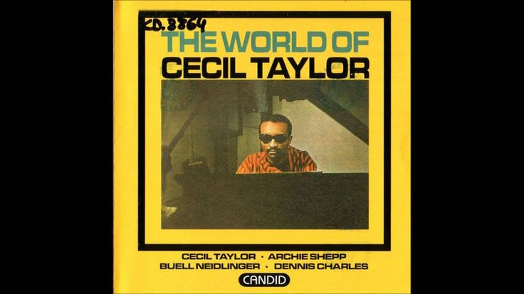 Cecil Taylor - The World Of Cecil Taylor - YouTube