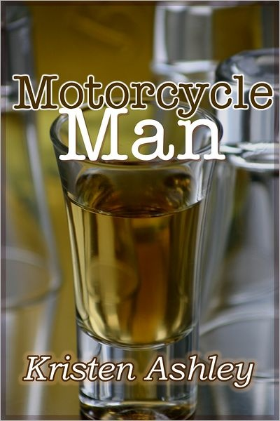 "Motorcycle Man By: Kristen Ashley. My ""thing"" for hot men with tats and bikes is well-known....14% in and I'm already in love with this book and this man."