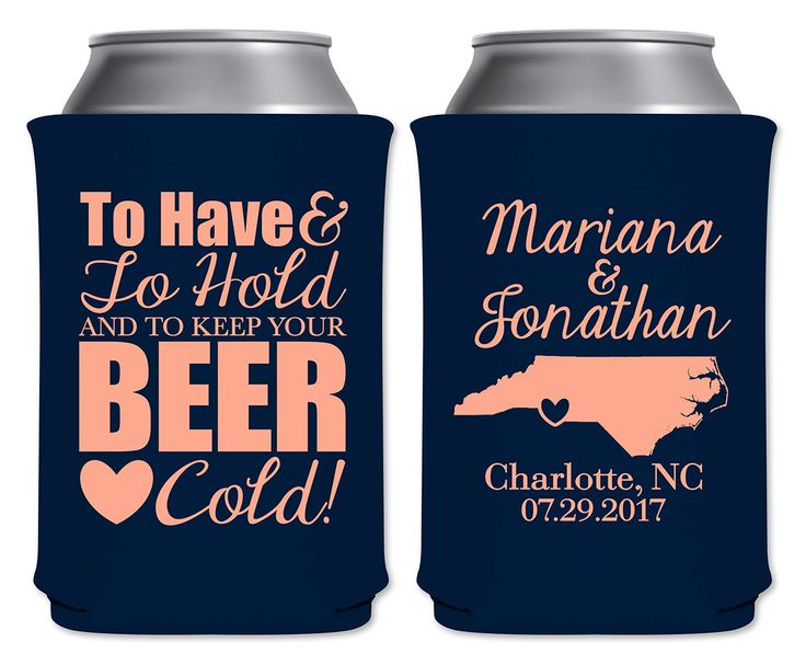 """To Have and To Hold and To Keep Your Beer Cold (1B) Wedding Can Coolers Beverage Insulators Custom Wedding Favors 