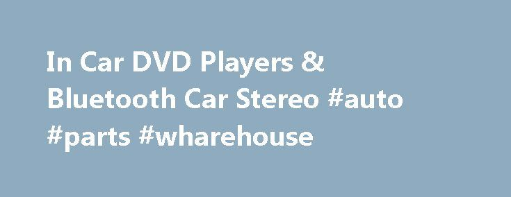In Car DVD Players & Bluetooth Car Stereo #auto #parts #wharehouse http://auto-car.remmont.com/in-car-dvd-players-bluetooth-car-stereo-auto-parts-wharehouse/  #auto dvd # Wholesale Car DVD Players From China 1 DIN Car DVD […]