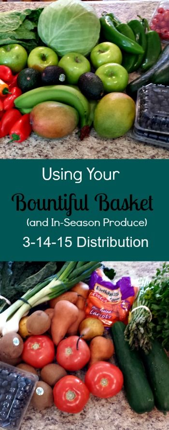 Using Your Bountiful Basket 3-14-15 | A Reinvented Mom