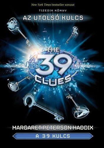 Margaret Peterson Haddix: A 39 kulcs 10. – Az utolsó kulcs  Várható megjelenés: 2013.09.15