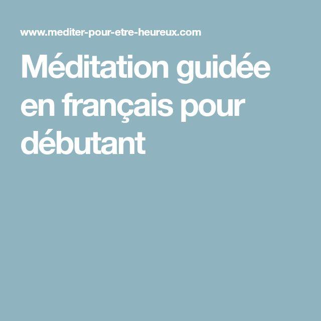 Méditation guidée en français pour débutant