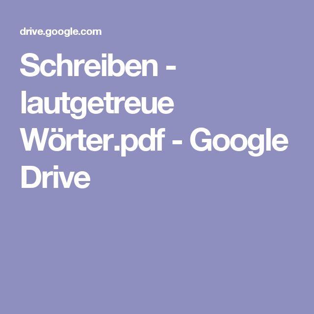 Schreiben - lautgetreue Wörter.pdf - Google Drive