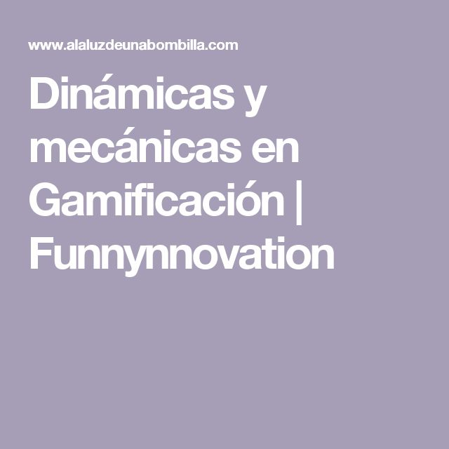 Dinámicas y mecánicas en Gamificación   Funnynnovation