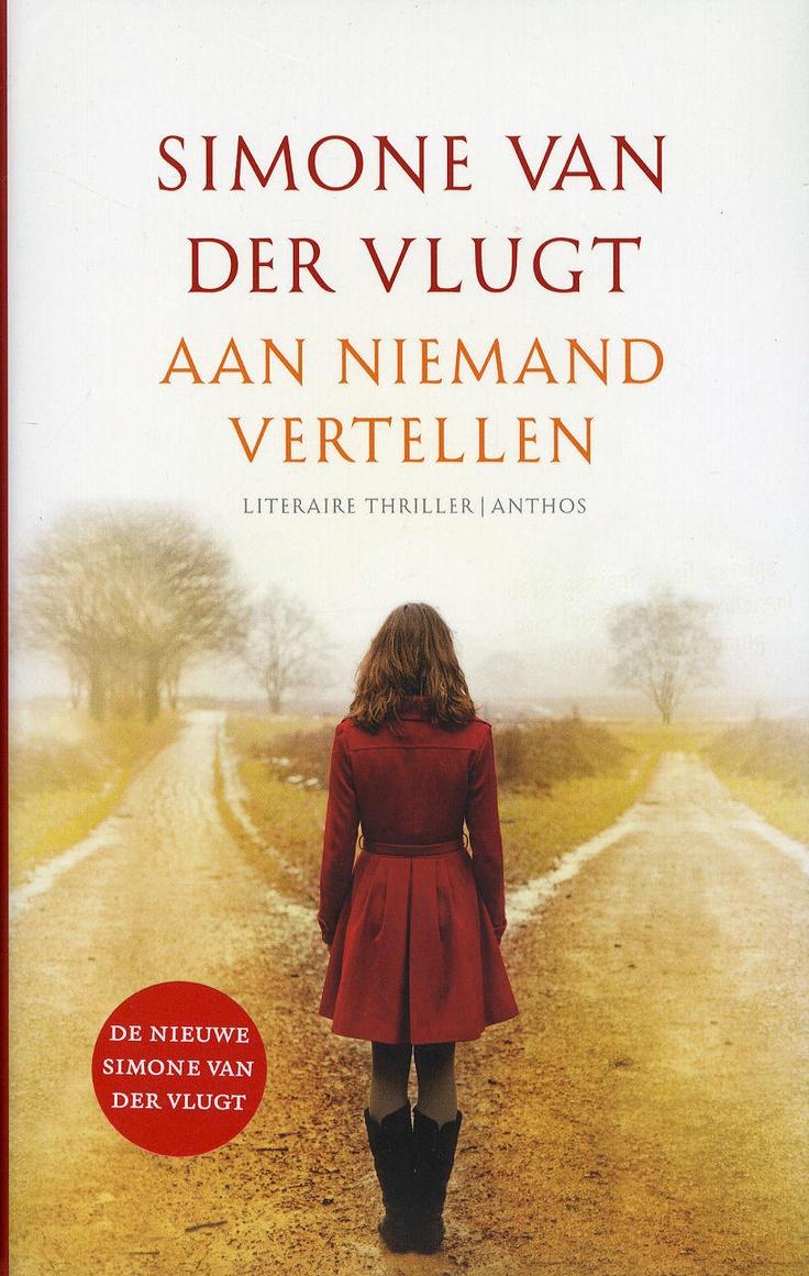 Simone van der Vlugt - Aan niemand vertellen #spannende #leestip 4* doorklikken naar mijn recensie 5-1-2013
