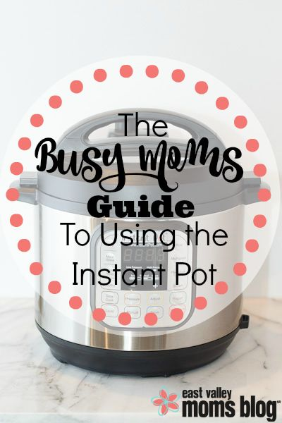 This quick guide will help busy Moms like you learn the basics of the Instant Pot and give you the confidence to try out new recipe for dinner this week! Everything you need to know, including EASY recipes!