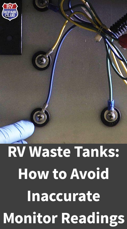 Rv Waste Tanks How To Avoid Inaccurate Monitor Readings Waste Tanks Rv Repair Rv Stuff