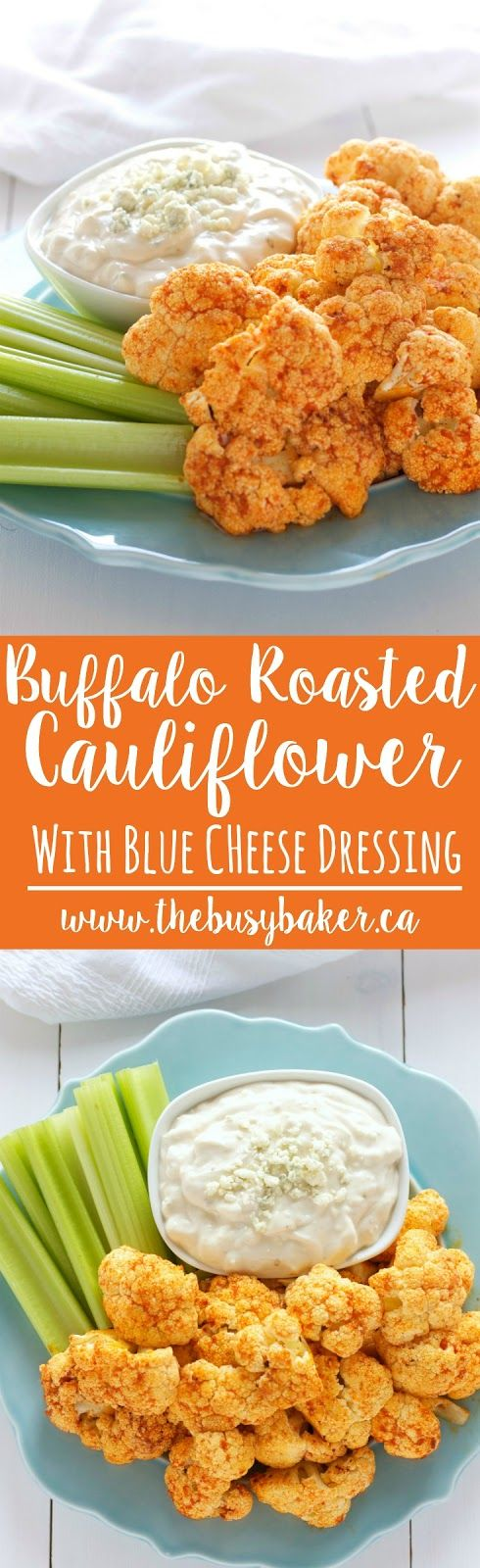 Buffalo Roasted Cauliflower with Blue Cheese Dipping Sauce makes the perfect summer snack! www.thebusybaker.ca
