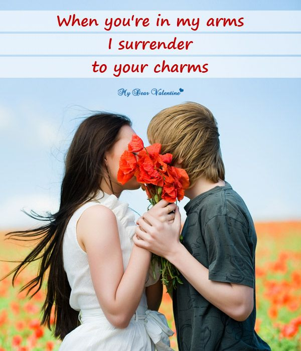 When you're in my arms, I surrender to your charms.