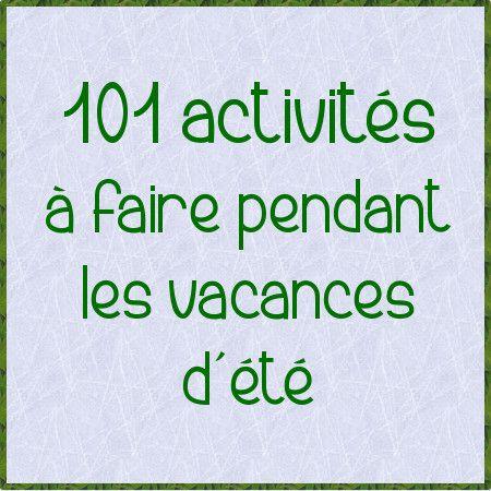 Voici 101 activités pour les vacances d'été, demandant un budget minime, pour les jours de pluie, les journées ensoleillées, les longues soirées entre amis.