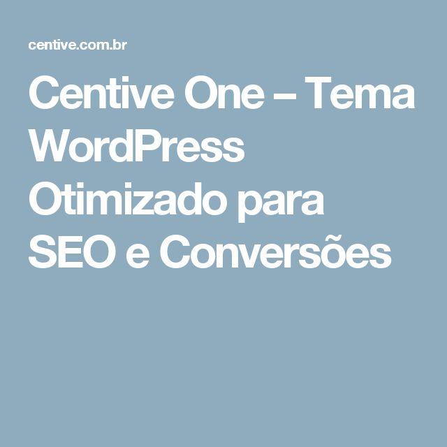 Centive One – Tema WordPress Otimizado para SEO e Conversões