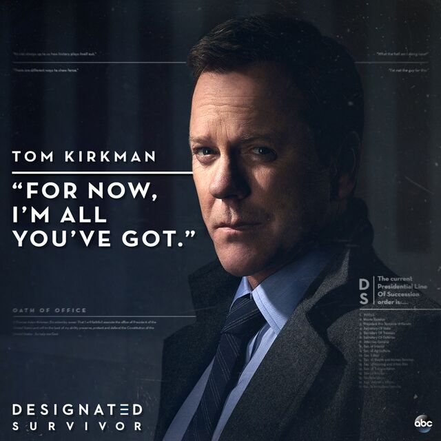 He might just be enough . #DesignatedSurvivor