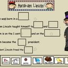 Kids will have a fun and engaging time learning about Abraham Lincoln with this interactive Smartboard.  Use as an introduction, unit review or for...