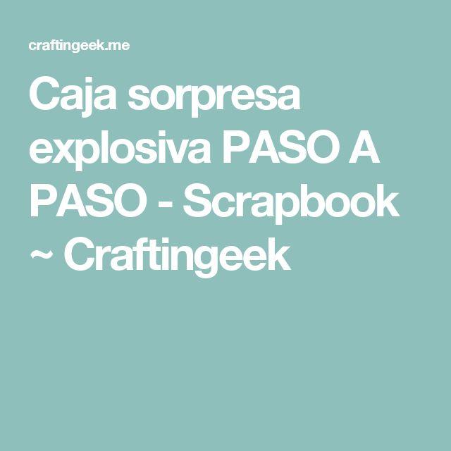 Caja sorpresa explosiva PASO A PASO - Scrapbook ~ Craftingeek