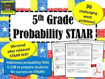 5th Grade Probability STAAR (Test Prep, Problem Solving)--36 questions mirrored after the released STAAR test for 5th grade math.  Yay!  Probability!