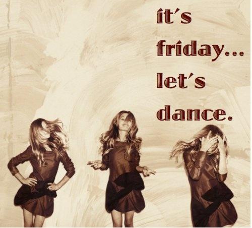 Feliz viernes, bailemos ;-)