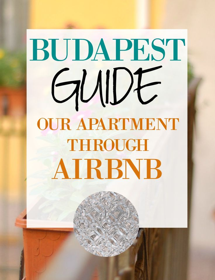 First Installment of my huge Budapest Guide. How to rent an apartment through Airbnb and where we lived this summer.