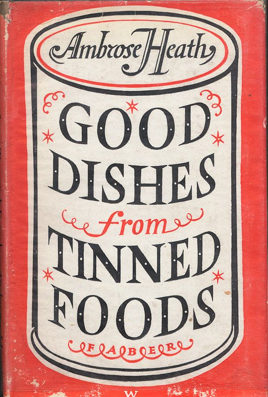 vintage book cover – Good Dishes from Tinned Foods by Ambrose Heath, 1943, designer unknown.