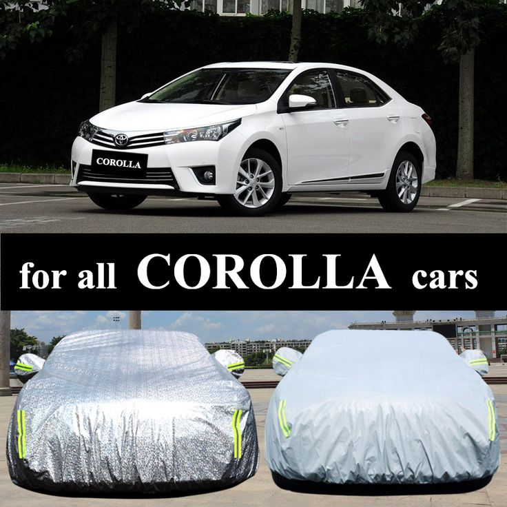 2017 Best COROLLA car cover vehicle thermal insulation anti-sun against rain snow dust frost Professional cover Dropshipping