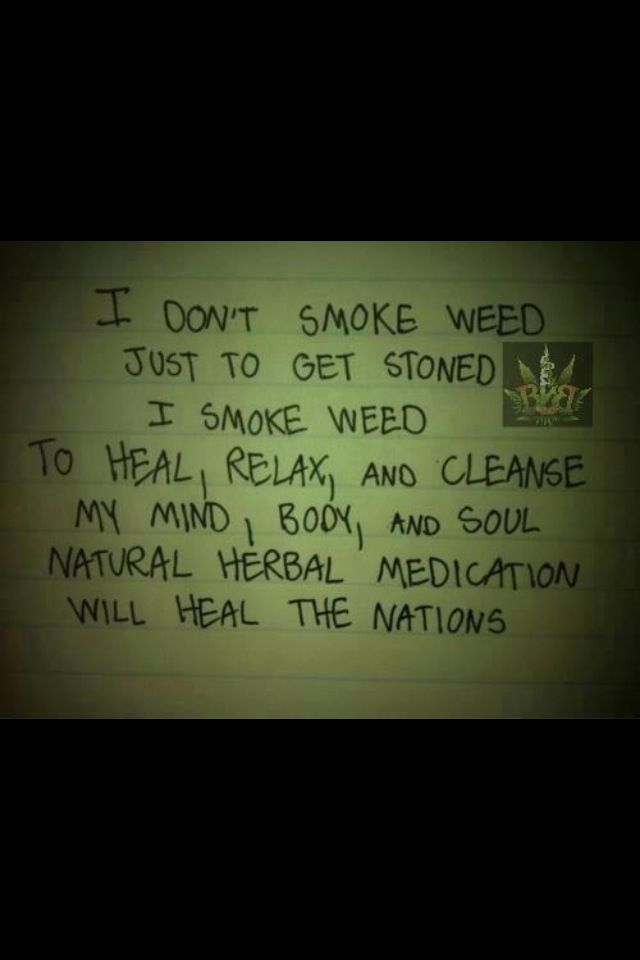 """Weed quote: ~ """"Haha, be honest, I smoke it to get high, the other benefits are a natural byproduct. Haha"""" ~ ._*G*_. ~"""