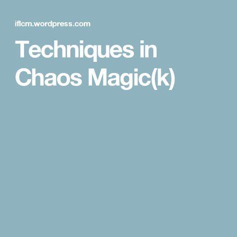 Techniques in Chaos Magic(k)