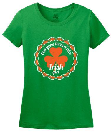 Everyone Loves A Nice Irish Girl   Women's T-Shirt #annarbortees #stpatricksday #irish #shirts #womens