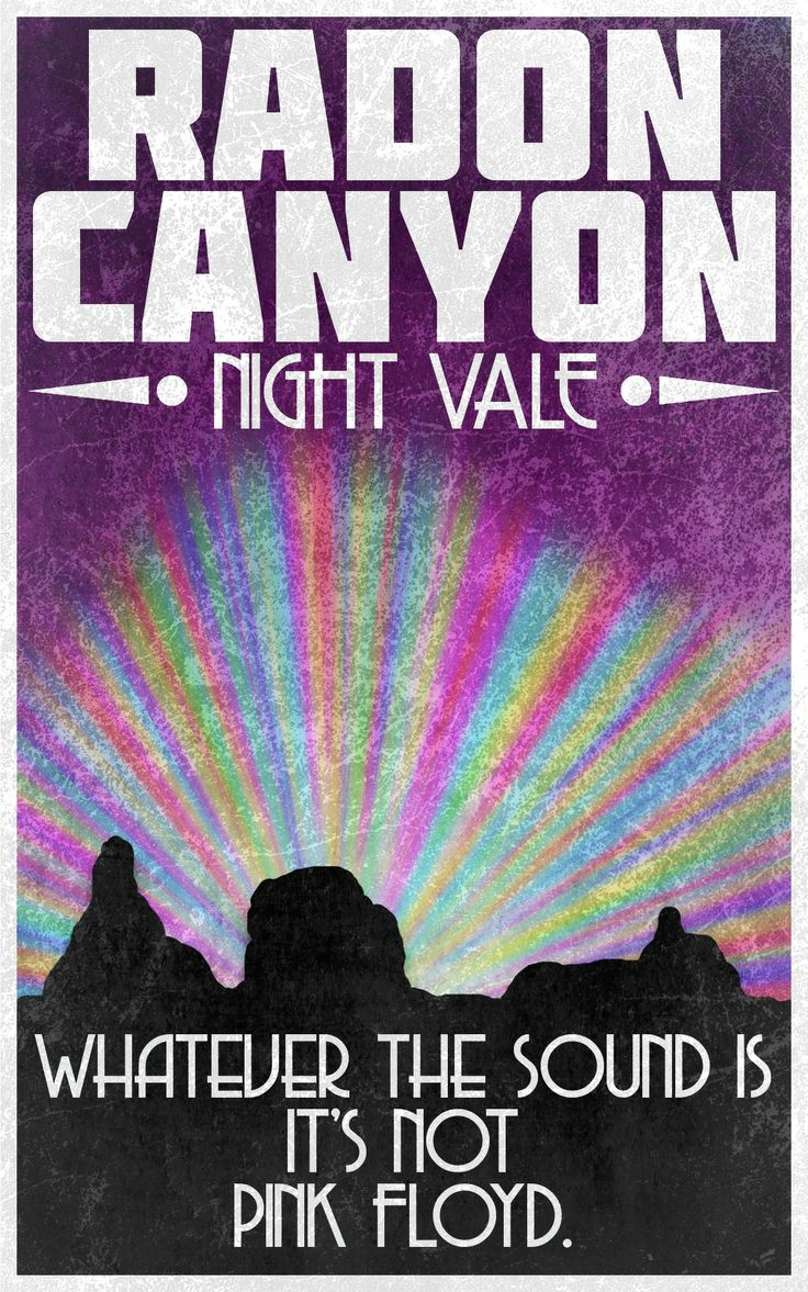 Radon Canyon // Night Vale // Fornicate Harlots, Acquire Pence.: Photo