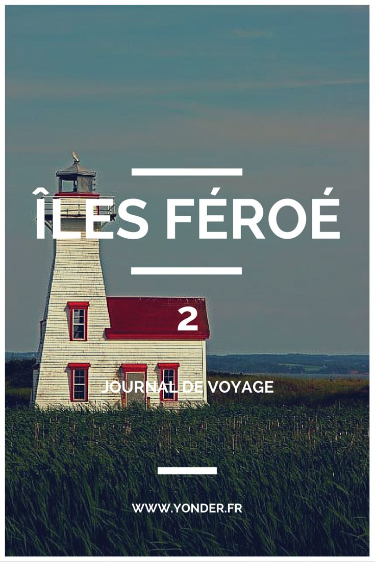 Îles Féroé : journal de voyage Part 2 / Yonder