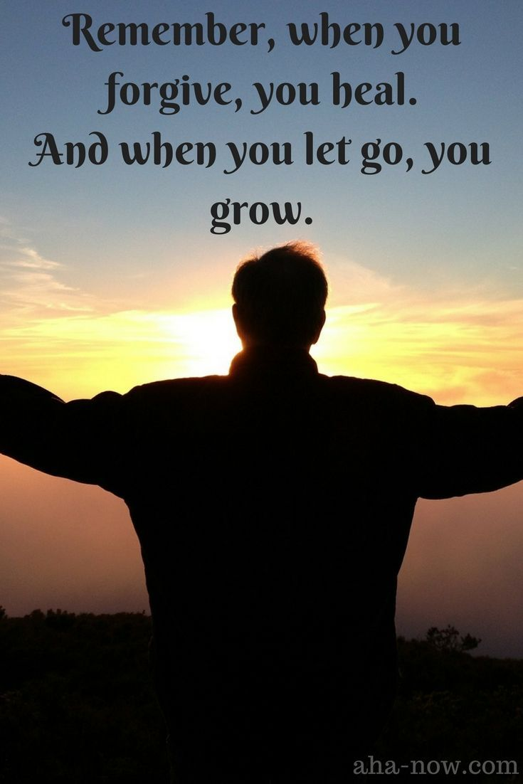 ~ Remember, when you forgive, you heal. And when you let go, you grow. ~