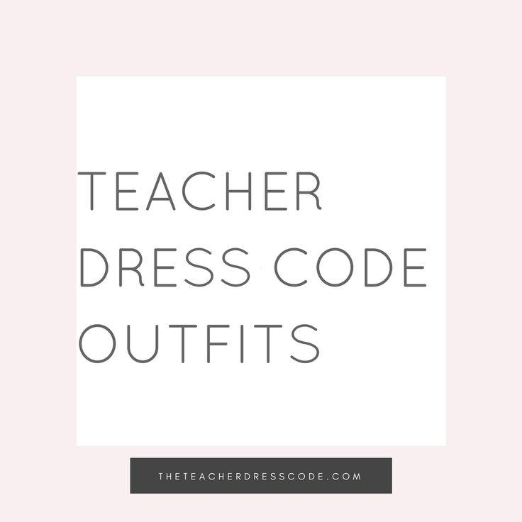 The Teacher Dress Code Outfits