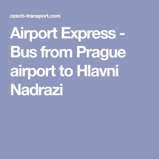 Airport Express - Bus from Prague airport to Hlavni Nadrazi