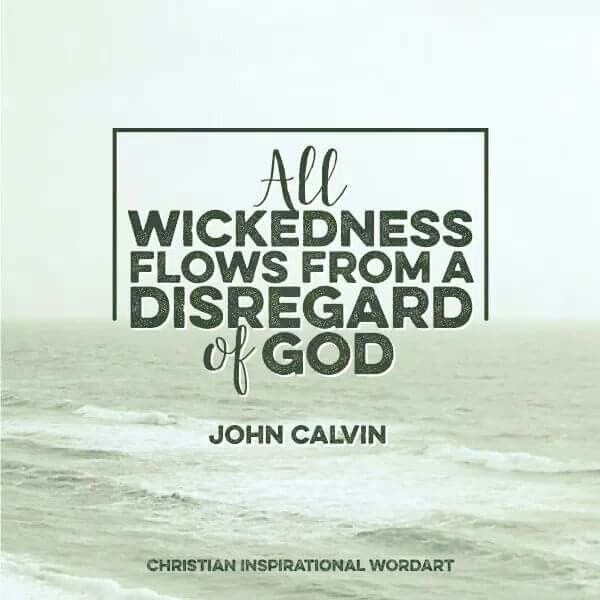 christian quotes | John Calvin quotes | sin | wickedness