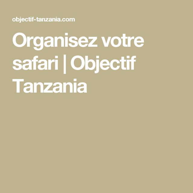 Organisez votre safari | Objectif Tanzania