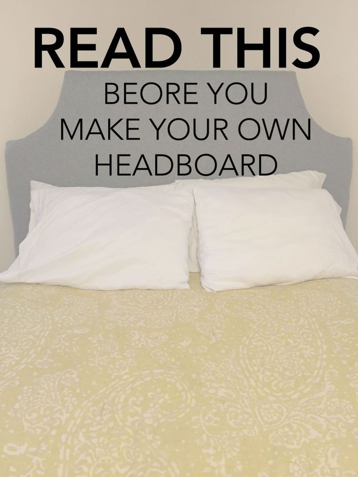 Best 25+ Make your own headboard ideas on Pinterest | Making a ...